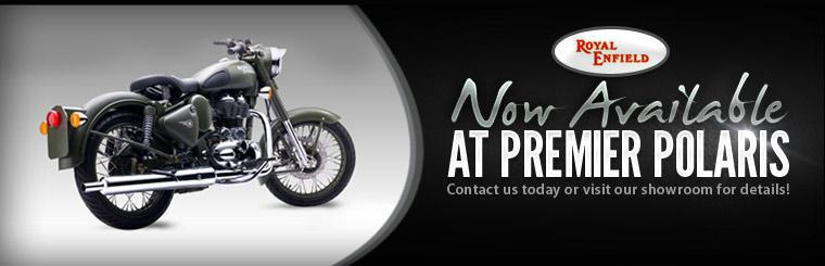 Premier Polaris is now a Royal Enfield dealer. Click here to contact us for more information.
