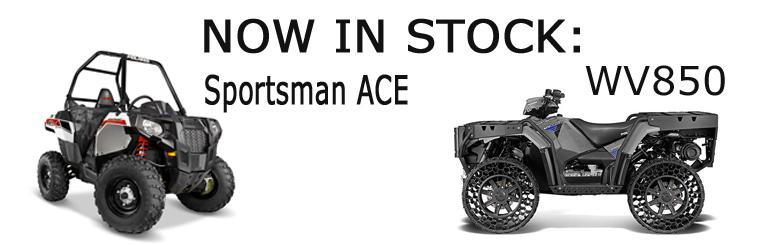New Units in Stock: Sportsman ACE and WV850