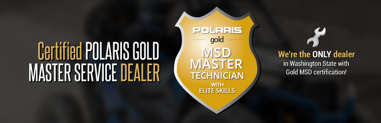 Premier Polaris is the only dealer in Washington State with Polaris Gold MSD certification!