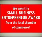 We won the Small Business Entrepreneur Award from the local Chamber of Commerce!