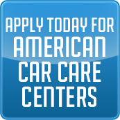 Apply today for American Car Care Centers.