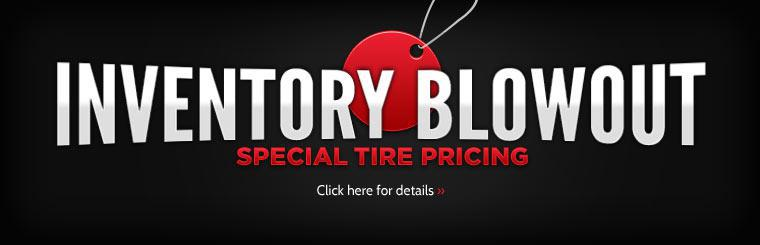 Get special tire pricing during our inventory blowout! Click here for details.