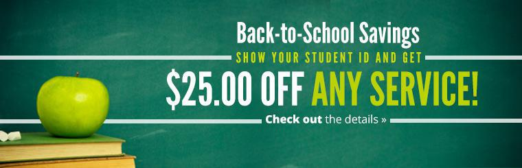 Back-to-School Savings: Show your student ID and get $25.00 off any service! Click here for details.