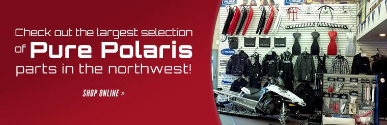 Check out the largest selection of Pure Polaris parts in the northwest!