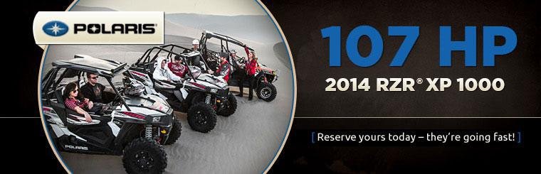 Check out the 2014 Polaris RZR® XP 1000. Reserve yours today - they're going fast!