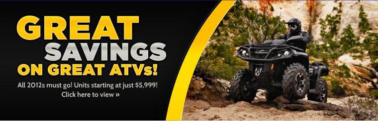 Great savings on great ATVs: All 2012s must go! Units starting at just $5,999! Click here to view our selection.