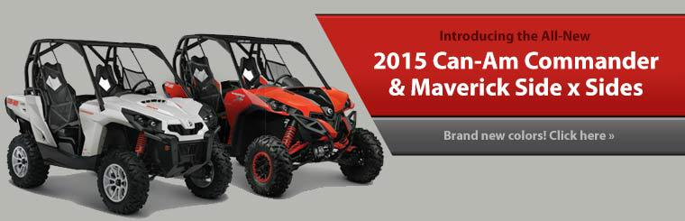 2015 Can-Am Commander and Maverick Side x Sides: Click here to view the models.