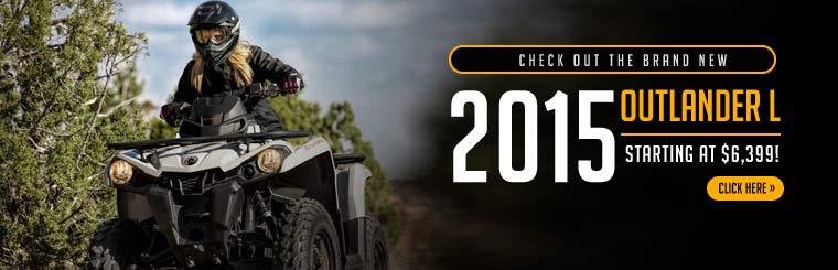 Check out the brand new 2015 Can-Am Outlander L starting at $6,399!