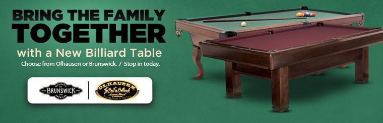 Bring the family together with a new billiard table. Choose from Olhausen or Brunswick. Click here to view.