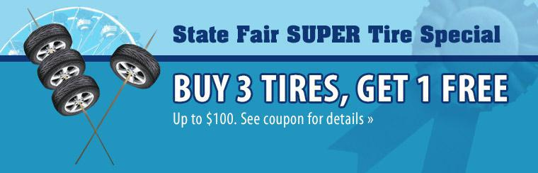 State Fair Super Tire Special: Buy 3 tires and get 1 free (up to $100). See coupon for details.