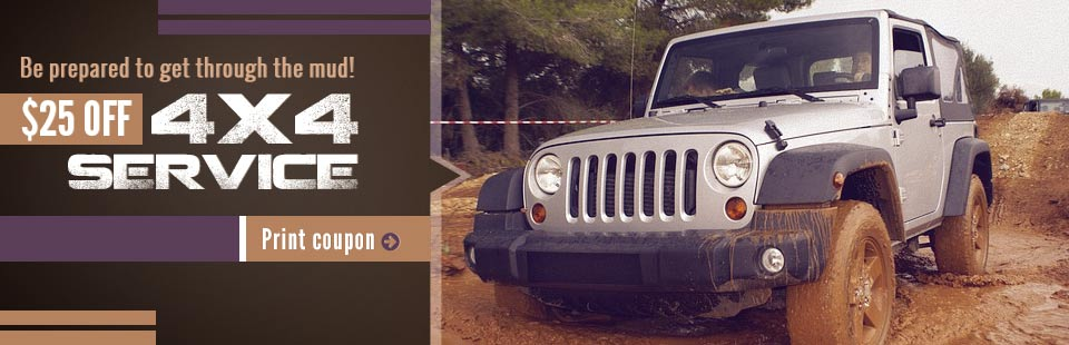 Be prepared to get through the mud with $25 off 4x4 service! Click here for your coupon.