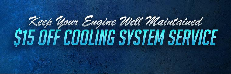 $15 Off Cooling System Service: Click here to print the coupon.