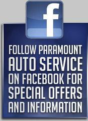 Follow Paramount Auto Service on Facebook for special offers and information.