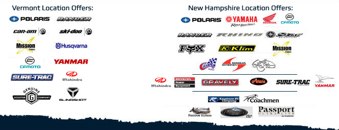 Vermont Location Offers: Polaris, Ranger, Can-Am, Ski-Doo, Mission Trailers, Husqvarna, CF Moto, Yanmar, Sure-Trac, Mahindra, Genuine Scooters, and Slingshot. New Hampshire Location Offers: Polaris, Yamaha, Honda, CF Moto, Ranger, Rhino, Star, Fox, Klim, Mission, Champion, Hannigan, CSC, Mahindra, Honda Power Equipment, Graveley, Ariens, Sure-Trac, Yanmar, Blizzard, Keystone RV Company, Coachmen, Freedom Express, Clipper, and Passport.