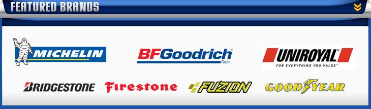 We carry products from Michelin®, BFGoodrich®, Uniroyal®, Bridgestone, Firestone, Fuzion, and Goodyear.