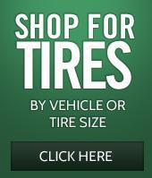 Shop for tires by vehicle or tire size. Click here.
