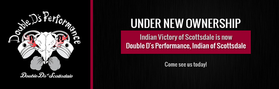 Under New Ownership: Indian Victory of Scottsdale is now Double D's Performance, Indian of Scottsdale. Come see us today!