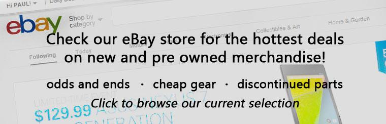 Click to get the hottest deals on new and used merchandise through our eBay store!