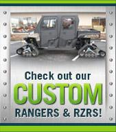 Check out our custom Rangers and RZRs!