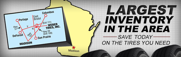 We serve you best by stocking the largest inventory of tires in Dane County!