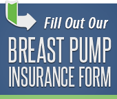 Fill out our Breast Pump Insurance Form.