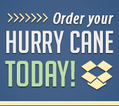 Order your Hurry Cane Today!