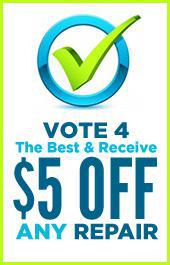 Vote 4 the best & receive $5 off any repair.