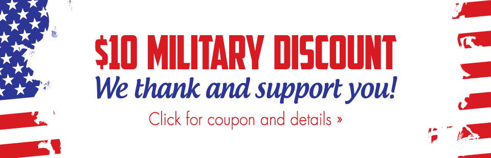$10 Military Discount: We thank and support you! Click here for your coupons and details.