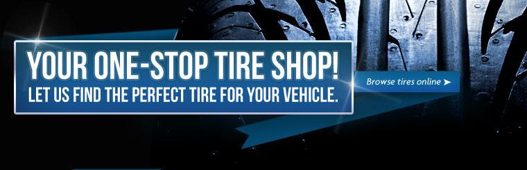 We are your one-stop tire shop! Click here to find the perfect tire for your vehicle.