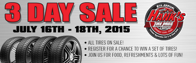 3 Day Sale. July 16th-18th, 2015. All Tires on Sale!