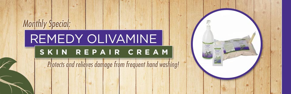 Monthly Special: Remedy Olivamine skin repair cream protects and relieves damage from frequent hand washing! Click here for details.
