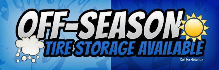 Contact us for details about off-season tire storage.