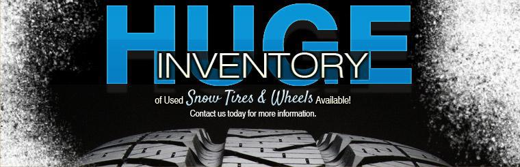 We have a huge inventory of used snow tires and wheels available!