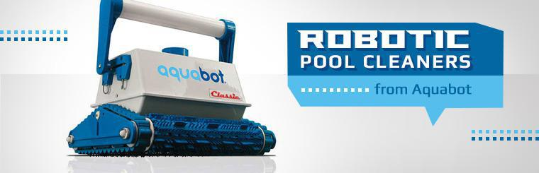 Robotic Pool Cleaners from Aquabot: Click here for details.
