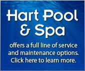 Hart Pool & Spa offers a full line of service and maintenance options.  Click here to learn more.