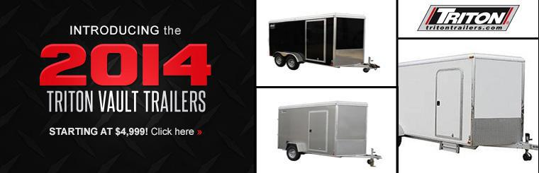 Introducing the 2014 Triton Vault Trailers: Click here to view the models.