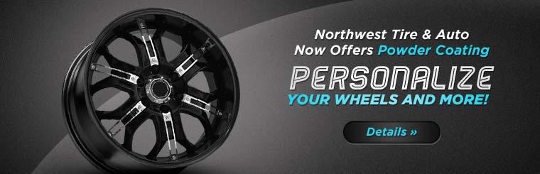 Northwest Tire & Auto now offers powder coating! Personalize your wheels and more! Click here to contact us for details.