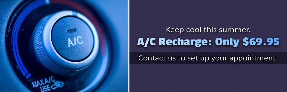 Get an A/C recharge for only $69.95! Contact us to set up your appointment.