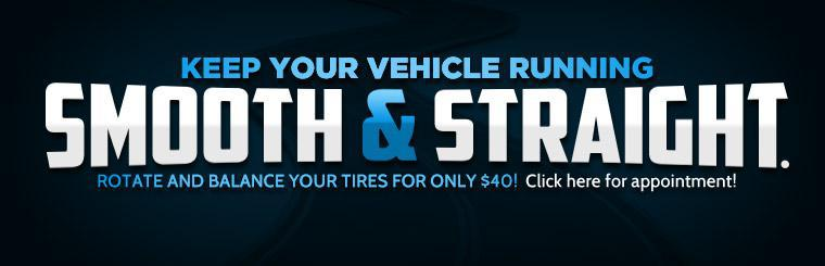 Keep your vehicle running smooth and straight with a rotation and balance for only $40! Click here to request an appointment.