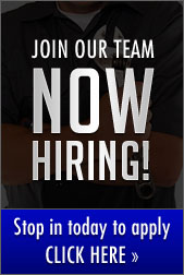 Join our Team Now Hiring! Stop in today to apply. Click here »