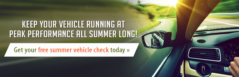 Keep your vehicle running at peak performance all summer long! Click here to get your free summer vehicle check.