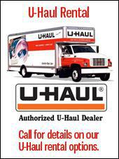 U-Haul Rental: Call for details on our U-Haul rental options.