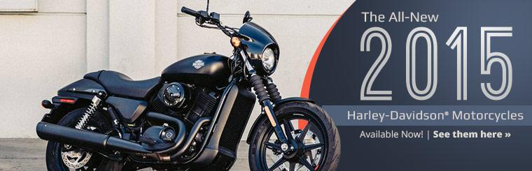 The all-new 2015 Harley-Davidson® motorcycles are available now!