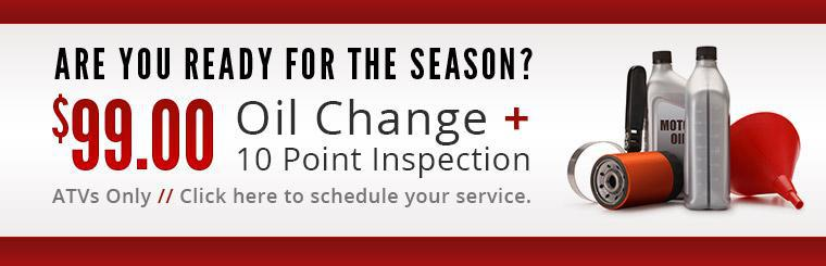 Are you ready for the season? Get a $99 oil change and 10 point inspection for ATVs only. Click here to schedule your service.