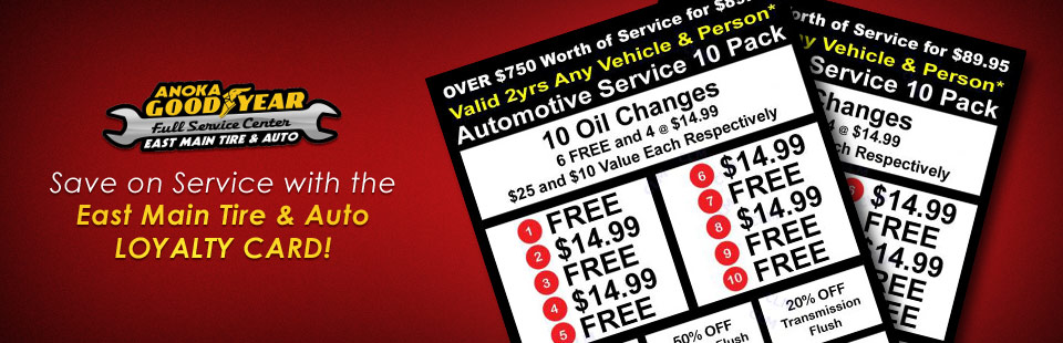 Save on service with the East Main Tire & Auto Loyalty Card! Click here for more information.