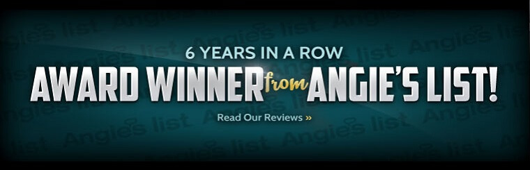 6 Years In A Row  - Award Winner From Angie's List!  Read Our Reviews.