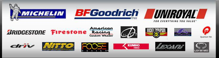 We offer products from brands such as Michelin®, BFGoodrich®, Uniroyal®, Bridgestone, Firestone, Dayton, American Racing, Delta, Mickey Thompson, Alba, Quantum Tek, Driv, Nitto, Foose, Kumho, Lexani, and Lorenzo.