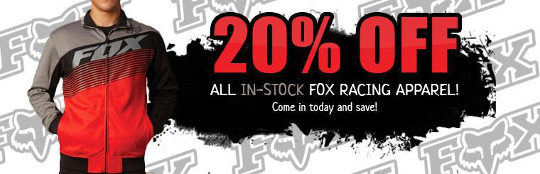 Get 20% off all in-stock Fox Racing apparel! Come in today and save!