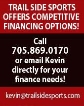 Trail Side Sports offers competitive financing options! Call (705) 869-0170 or email Kevin directly for your finance needs!