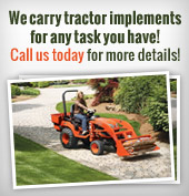 We carry tractor implements for any task you have! Call us today for more details!